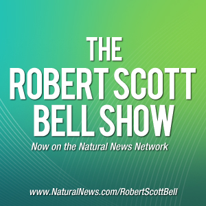 The Robert Scott Bell Show - Radio.NaturalNews.com